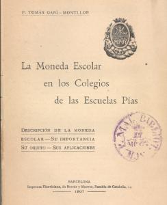 Gari_Tomas. La moneda escolar en los colegios de las Escuelas Pias (1907)